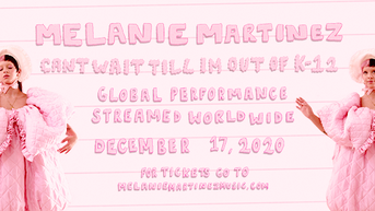 MELANIE MARTINEZ ANNOUNCES GLOBAL STREAMING CONCERT EVENT CAN'T WAIT TILL I'M OUT OF K-12