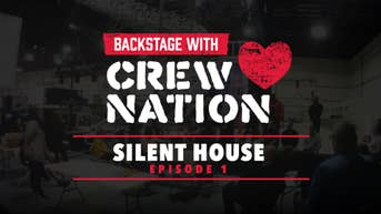 Backstage with Crew Nation: Silent House Productions - Episode 1