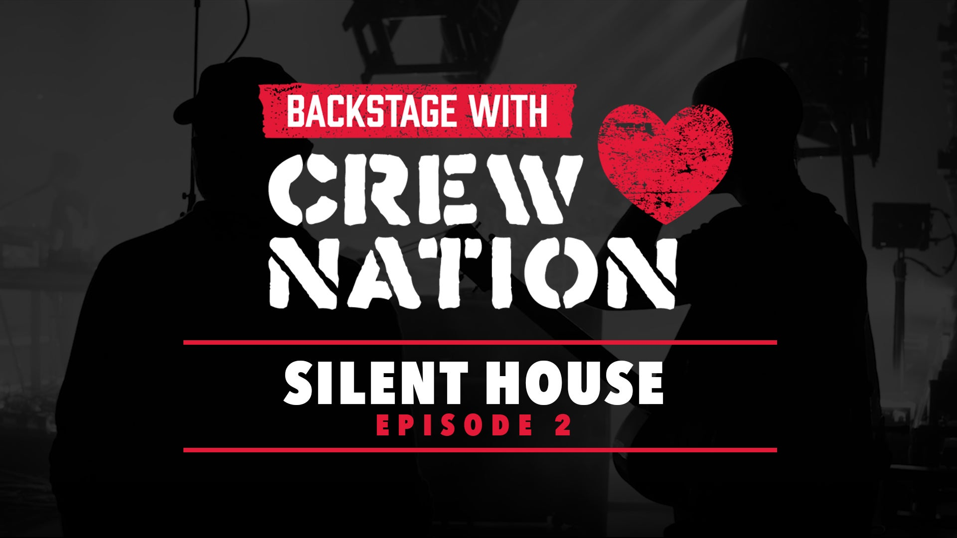 Backstage with Crew Nation: Silent House Productions - Episode 2