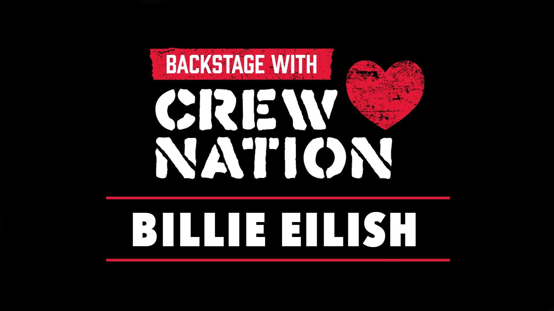 Backstage with Crew Nation: Billie Eilish