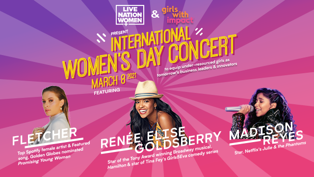 LIVE NATION PARTNERS WITH GIRLS WITH IMPACT ON EXCLUSIVE INTERNATIONAL WOMEN'S DAY EVENT