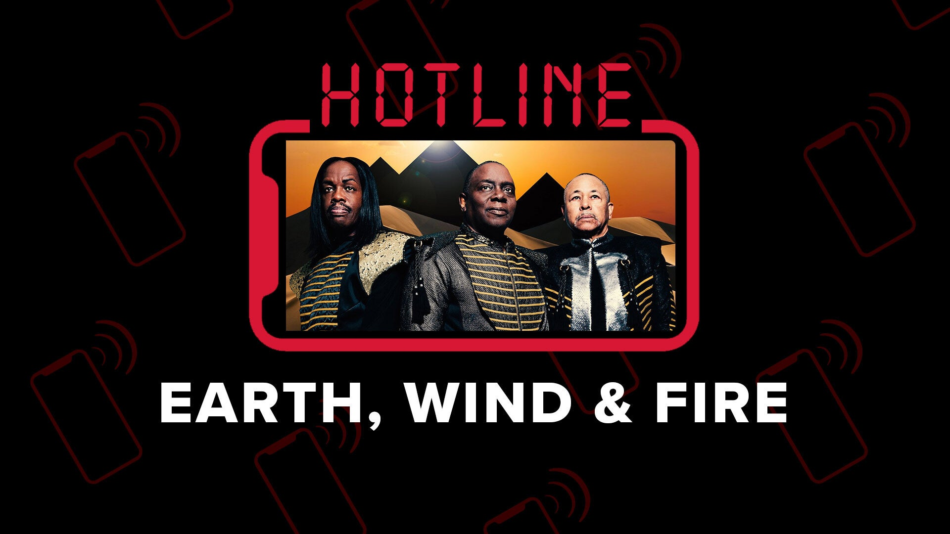 Hotline: Earth, Wind & Fire