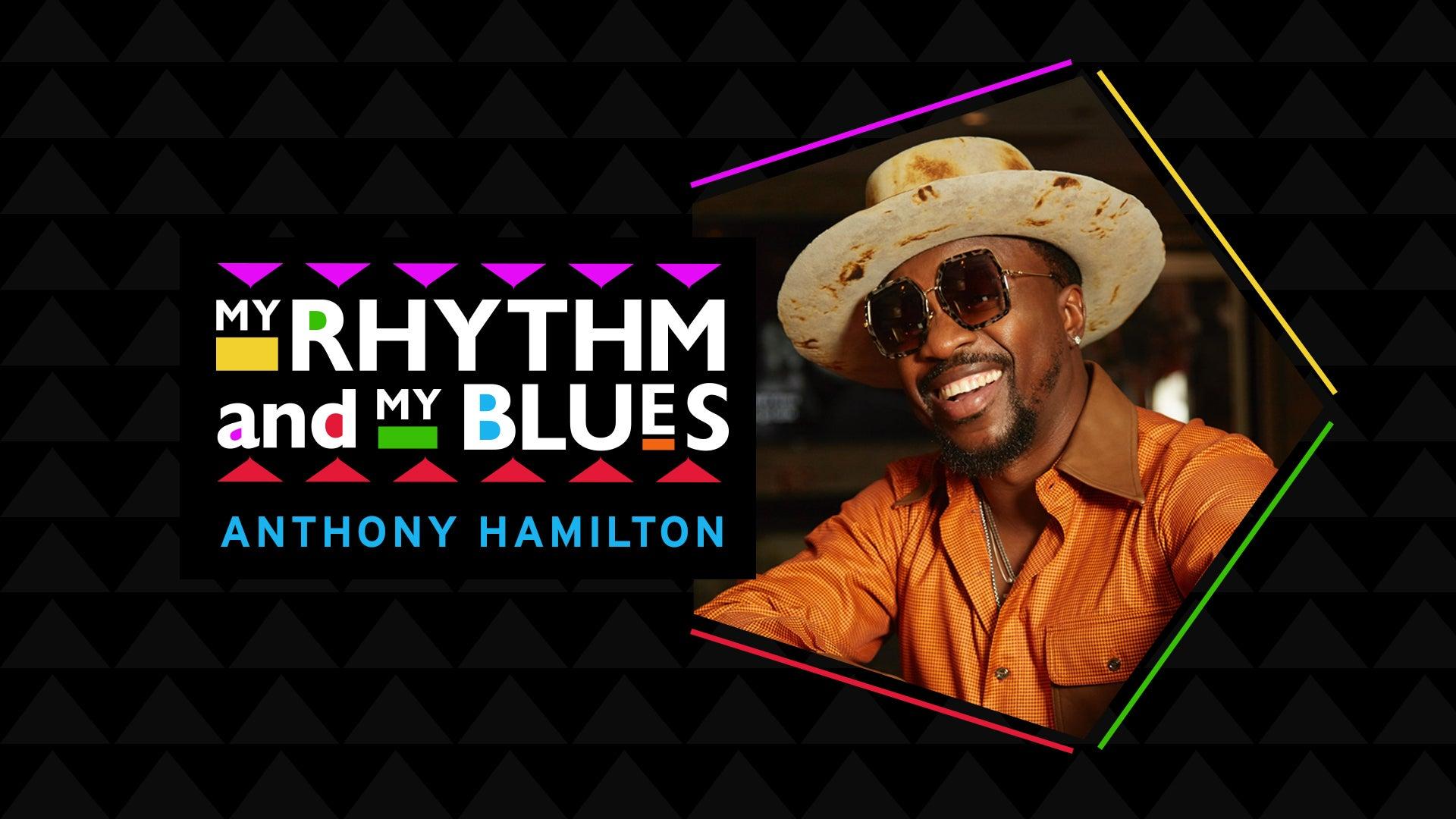 My Rhythm and My Blues: Anthony Hamilton