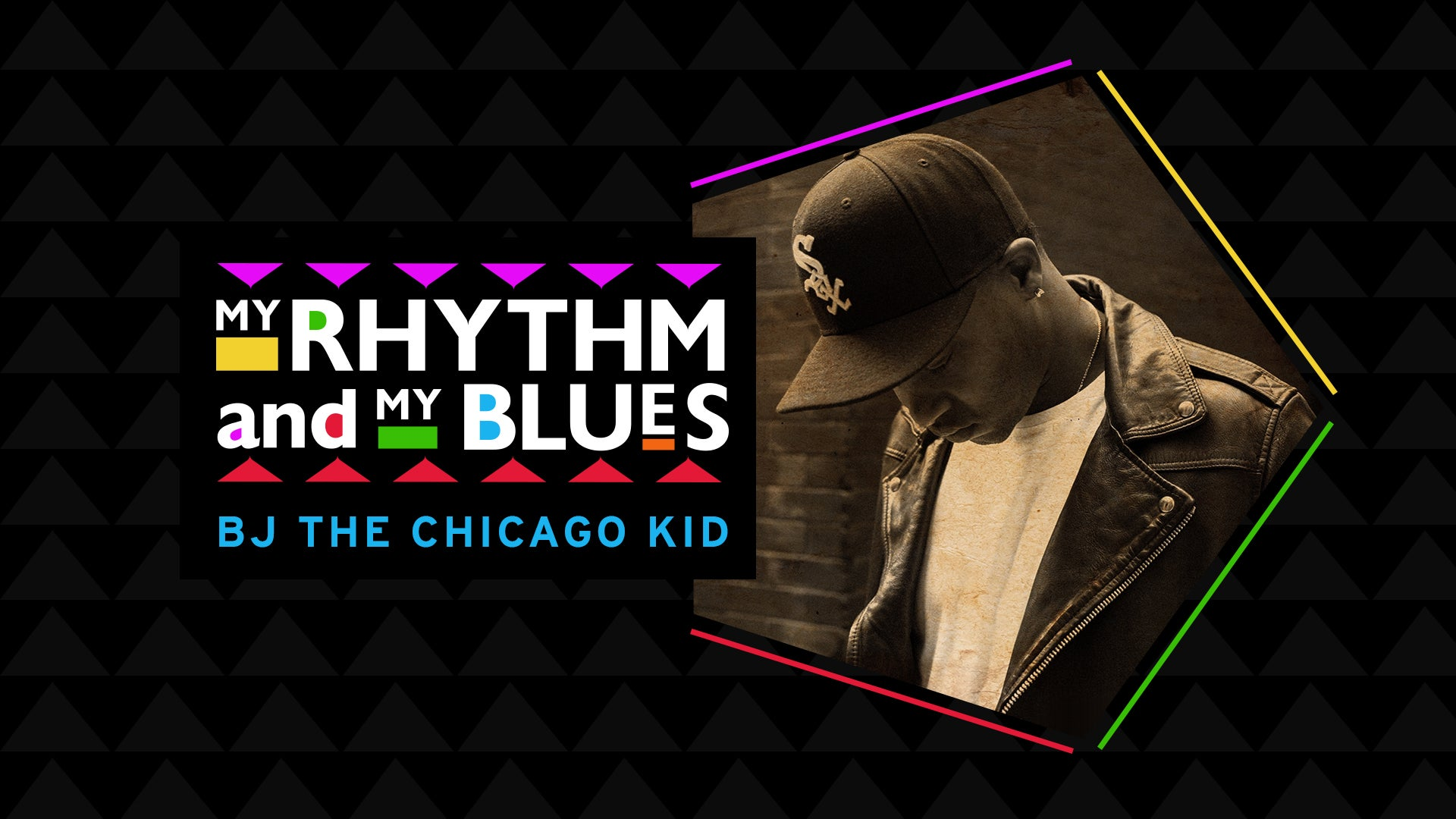 My Rhythm and My Blues: BJ The Chicago Kid