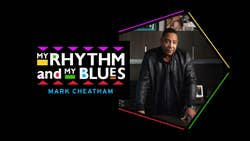 My Rhythm and My Blues: Mark Cheatham