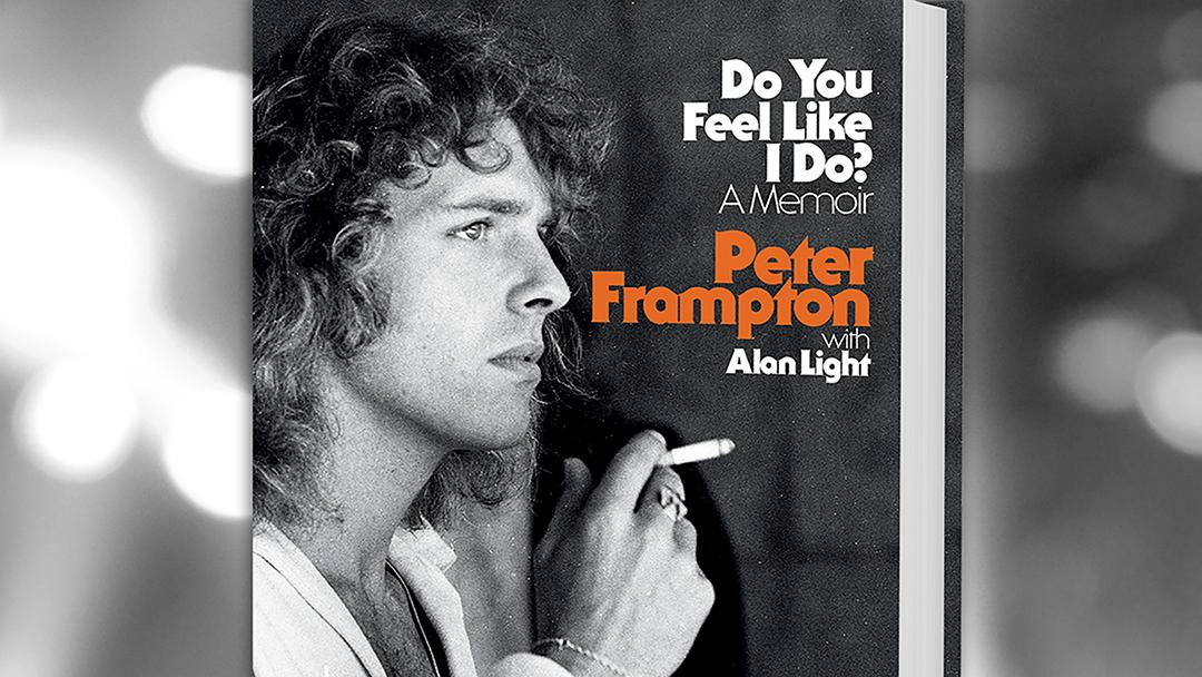 Peter Frampton announces DO YOU FEEL LIKE I DO?: A Memoir