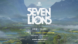 Insomniac Presents Seven Lions at The Gorge Amphitheatre