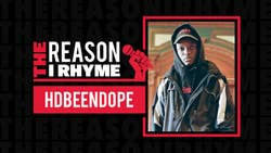 The Reason I Rhyme: HDBeenDope