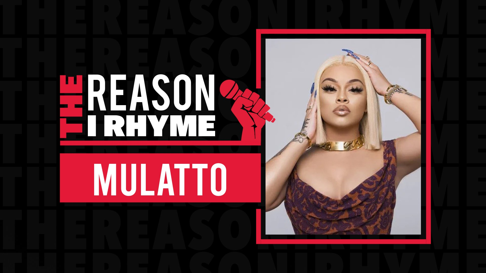 The Reason I Rhyme: Mulatto