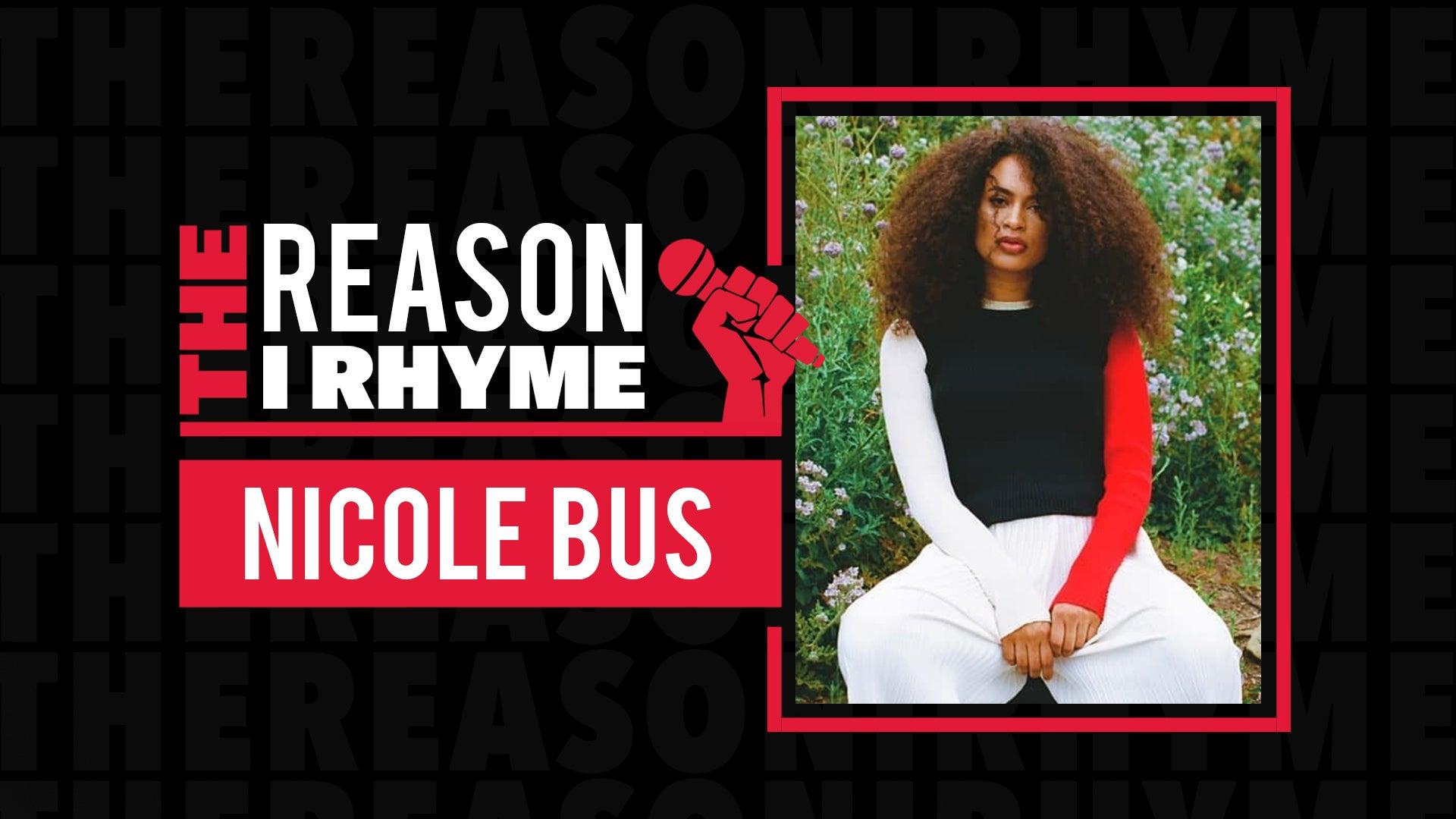 The Reason I Rhyme: Nicole Bus