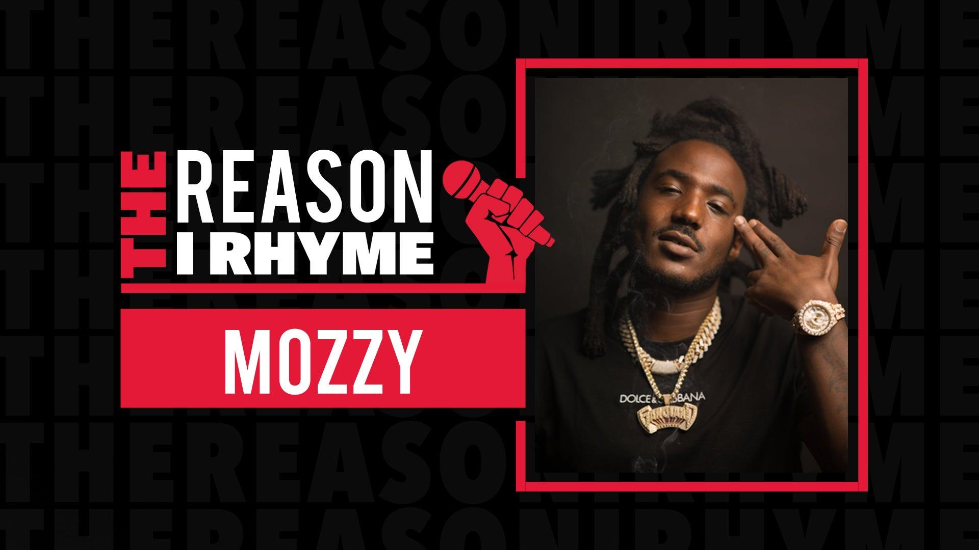The Reason I Rhyme: Mozzy